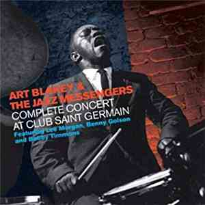 Art Blakey & The Jazz Messengers - Complete Concert At Club Saint Germain download free