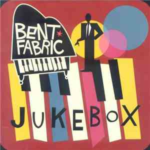 Bent Fabric - Jukebox download free