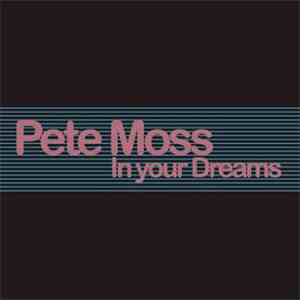 Pete Moss - In Your Dreams download free