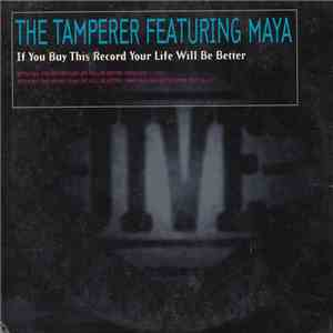 The Tamperer Featuring Maya - If You Buy This Record Your Life Will Be Better download free